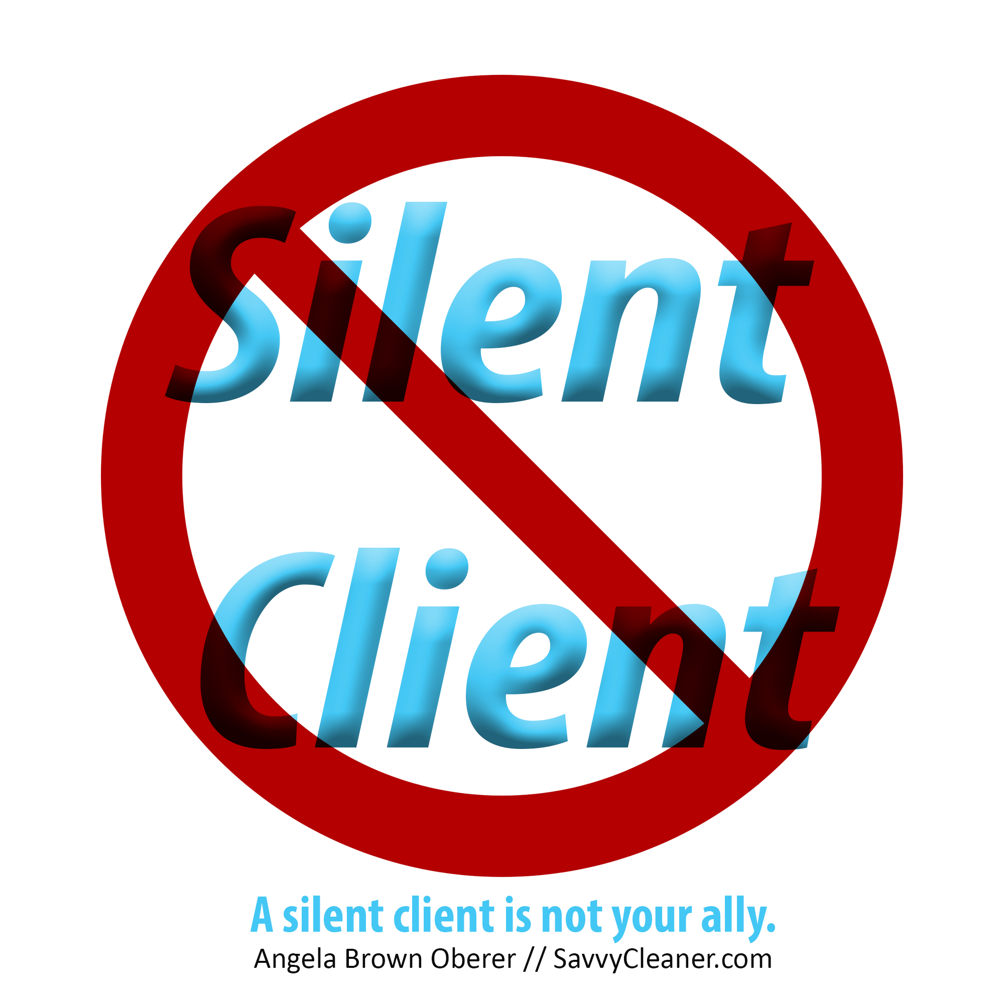 Silent Client Not Your Ally SavvyCleaner
