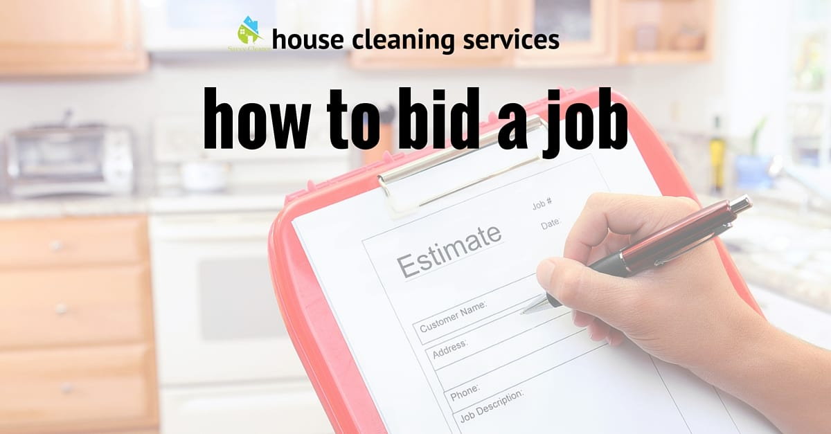 Ask a House Cleaner » Blog Archive How to Bid a Job for ...