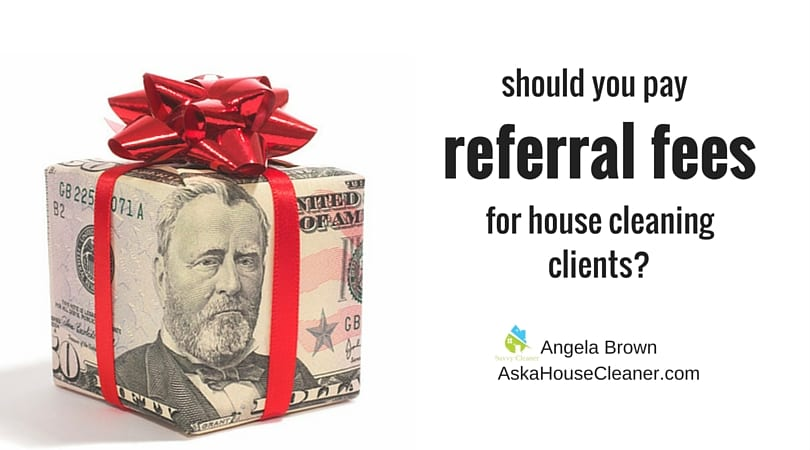 #AskaHouseCleaner should you pay referral fees