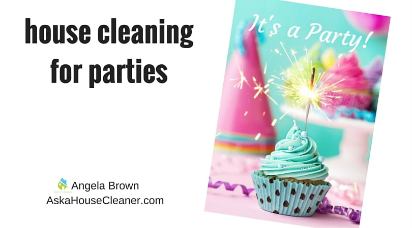 House Cleaning for a party ask a house cleaner