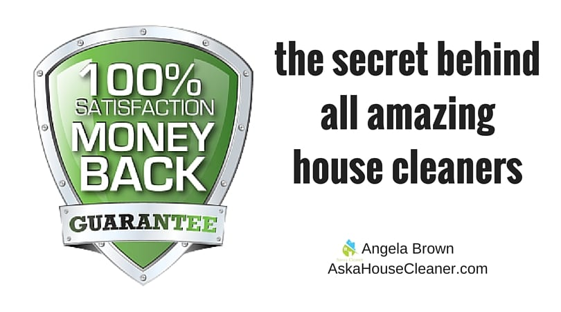 satisfaction guarantee Ask a House Cleaner