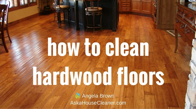 How To Clean Hardwood Floors @SavvyCleaner