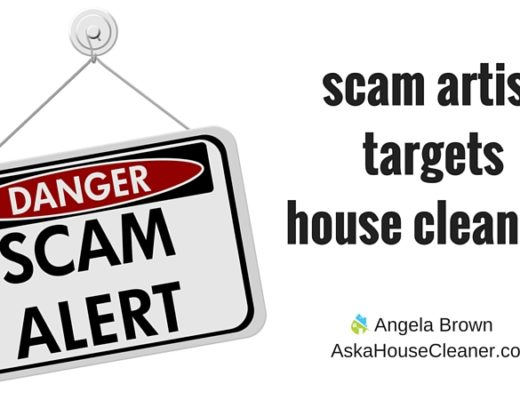 scam artist targets house cleaners Ask a House Cleaner