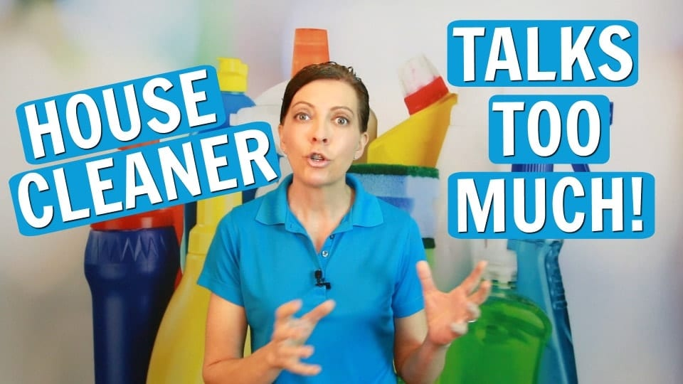 Ask a House Cleaner, Maid Talks Too Much, Savvy Cleaner