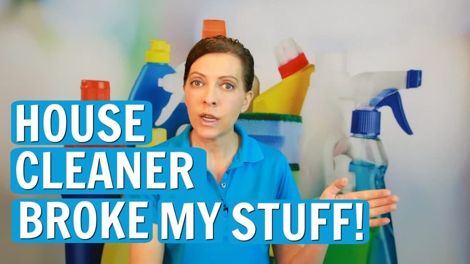 Ask a House Cleaner, House Cleaner Broke My Stuff, Savvy Cleaner