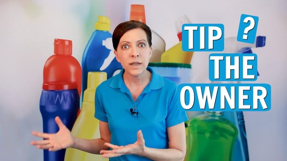 Ask a House Cleaner, Tip the Owner, Savvy Cleaner