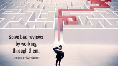 Quickest way to solve bad reviews are through them, Angela Brown Oberer