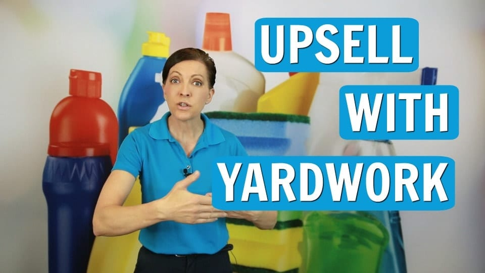 Ask a House Cleaner, Yardwork - Upsell for House Cleaners, Savvy Cleaner
