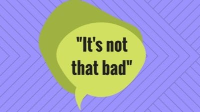 It's not that bad - what customers tell house cleaners