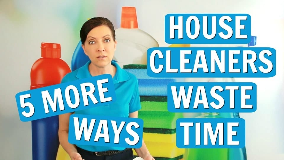 Ask a House Cleaner, Waste Time, Savvy Cleaner