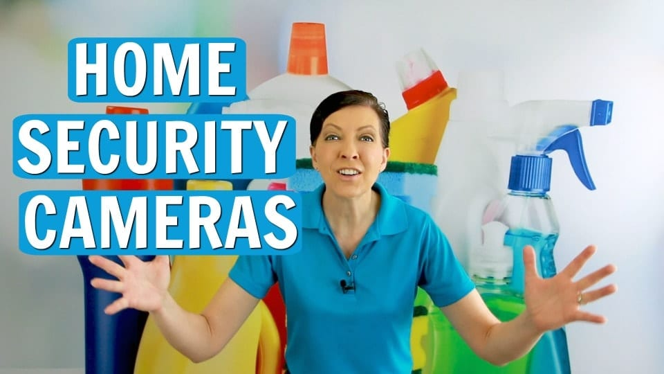 Ask a House Cleaner, Home Security Cameras, Savvy Cleaner