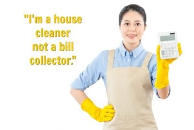 House Cleaner with Calculator Client Doesn't Pay