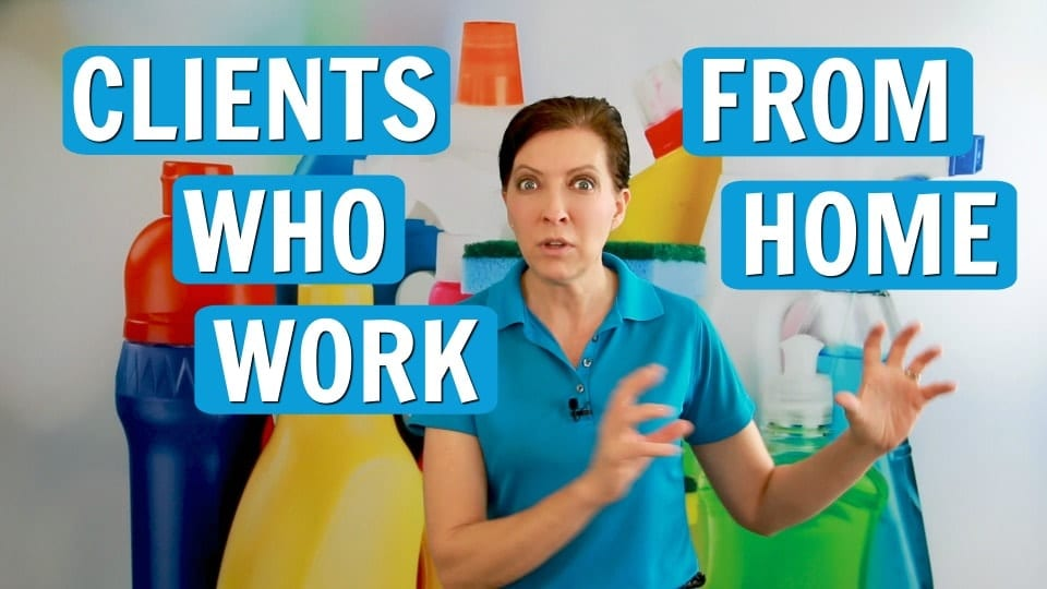 Ask a House Cleaner, Clients Who Work From Home, Savvy Cleaner