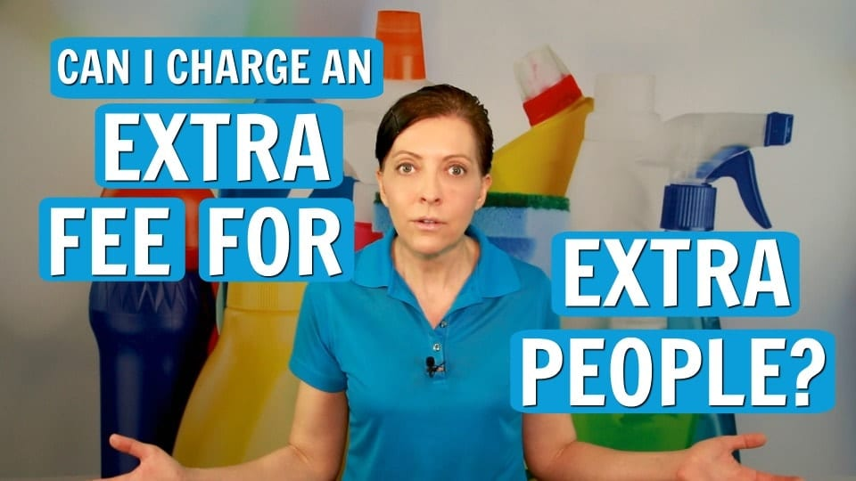 Ask a House Cleaner, Extra Charge for Extra People, Savvy Cleaner