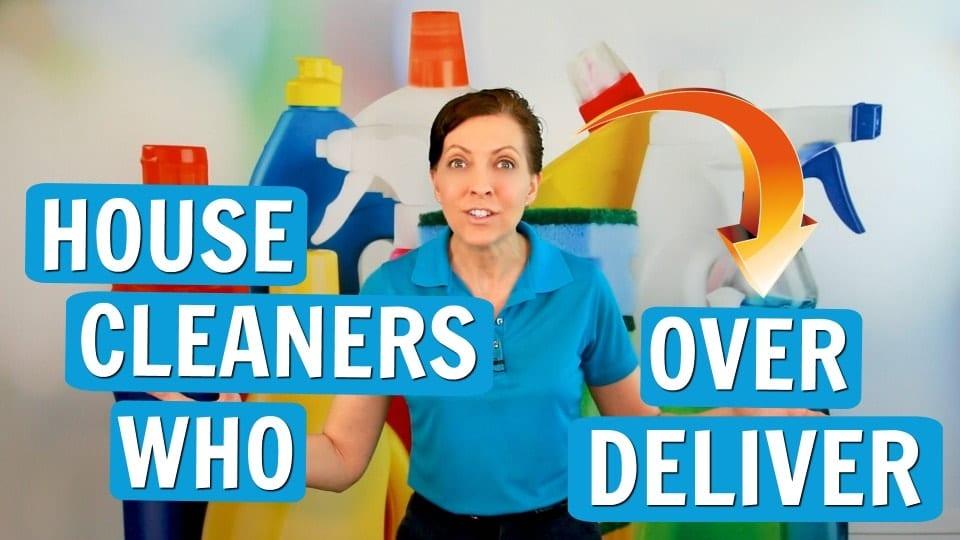 Ask a House Cleaner, Over Delivering, Savvy Cleaner