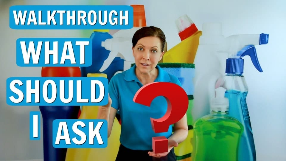 Ask a House Cleaner, Questions to Ask on a Walkthrough, Savvy Cleaner