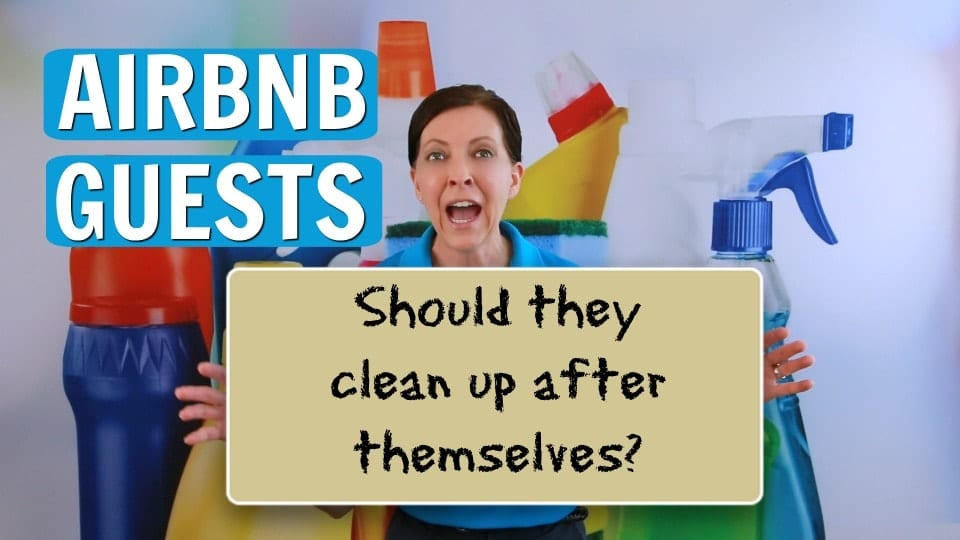 Ask a House Cleaner, Airbnb Guests Clean Up, Savvy Cleaner