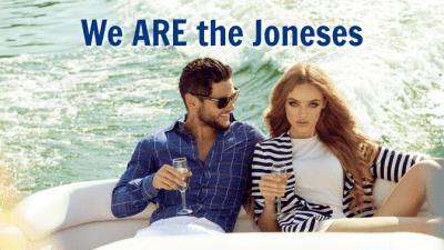 Think They're Better Than You, the Joneses