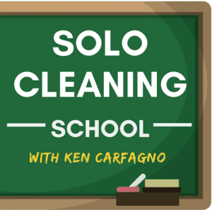 Solo Cleaning School Podcast with Ken Carfagno