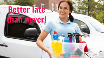 The Rules Do Apply To You, House Cleaner and Supplies, Better Late Than Never