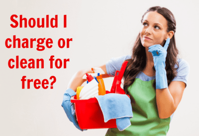 Cleaning Relaxes Me Should I Start a Business, Should I Charge or Clean for Free