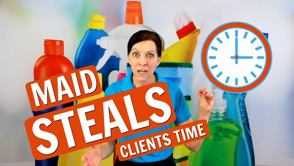 Maid Steals Clients Time, Savvy Cleaner