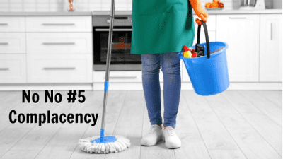 No No's When Cleaning, Complacency