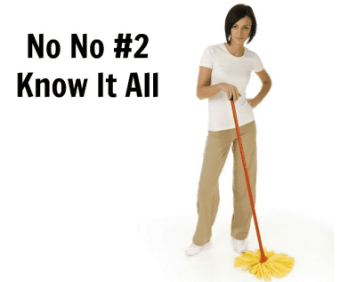 No No's When Cleaning, Know It All