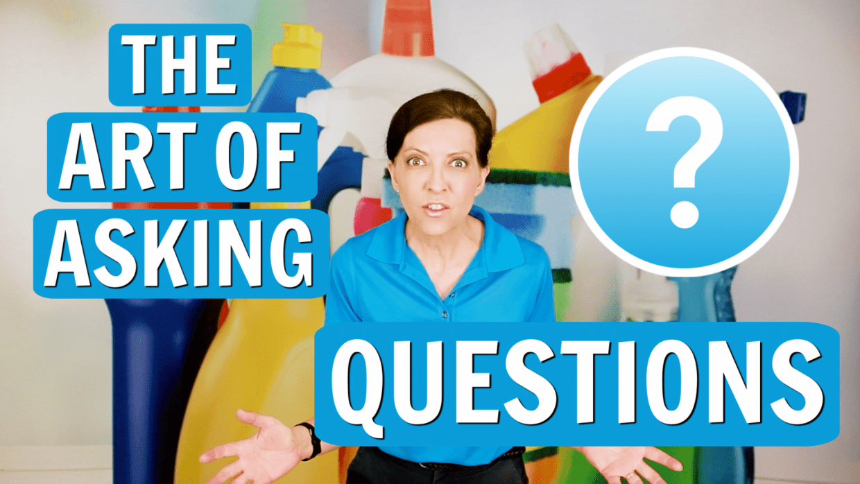 The Art of Asking Questions on a Cleaning Job, Angela Brown, Savvy Cleaner