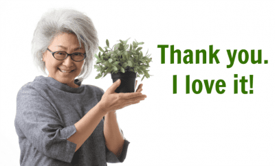 Pay it Forward, Woman Holding Plant, Thank You I Love It