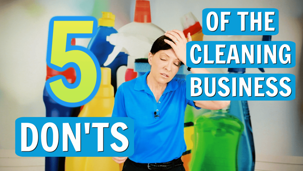 5 Don'ts of the Cleaning Business, Angela Brown, Savvy Cleaner