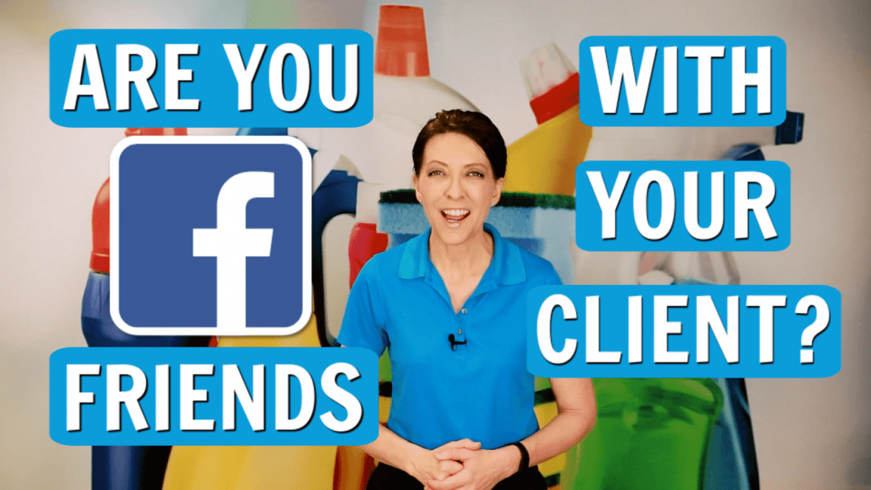 Are You Facebook Friends With Your Clients, Angela Brown, Savvy Cleaner