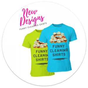 New Designs Funny Cleaning Shirts by Savvy Cleaner 250 x 250