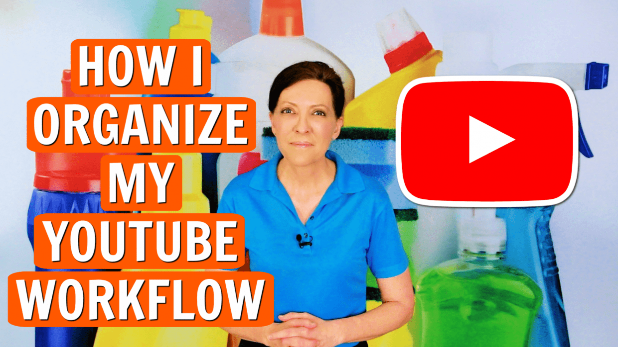 How I Organize My YouTube Workflow, Angela Brown, Savvy Cleaner