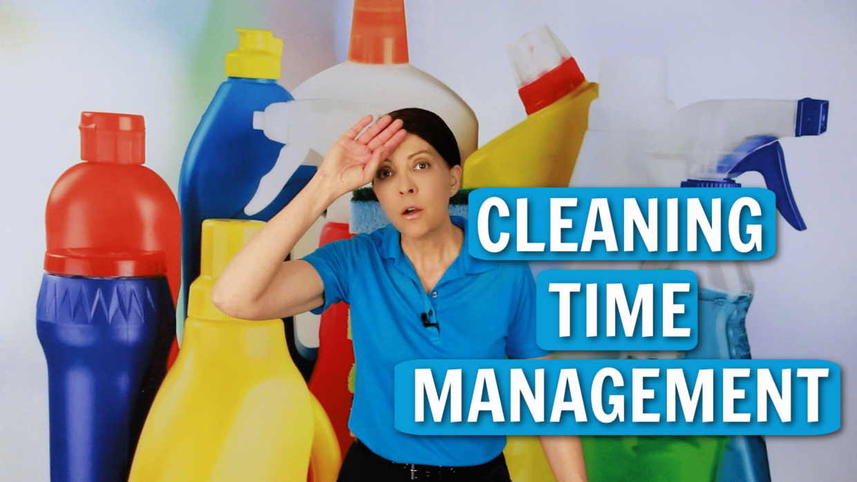 Cleaning Time Management Angela Brown Ask a House Cleaner