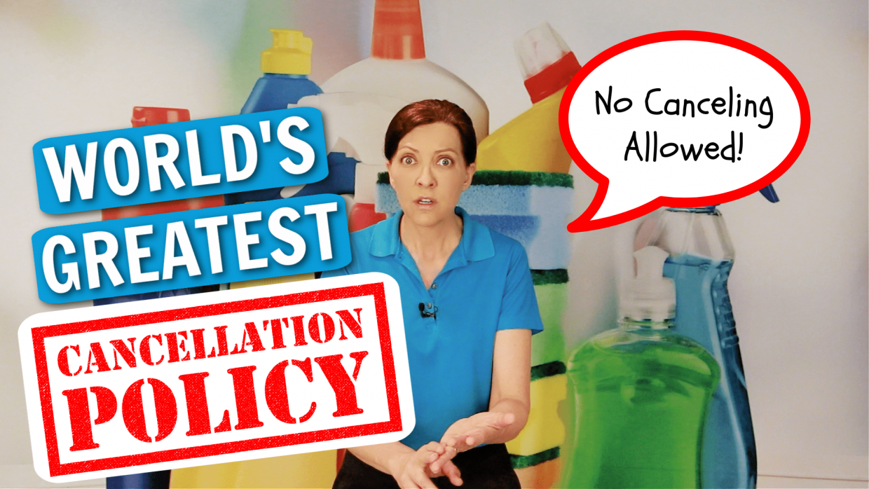 World's Greatest Cancellation Policy Angela Brown Ask a House Cleaner