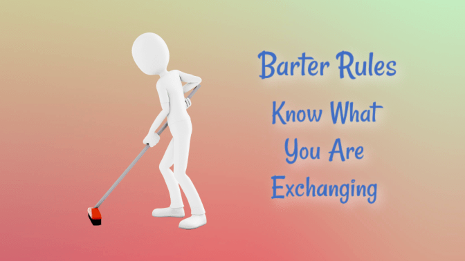 Rules For Bartering, Barter Rules Know what You Are Exchanging