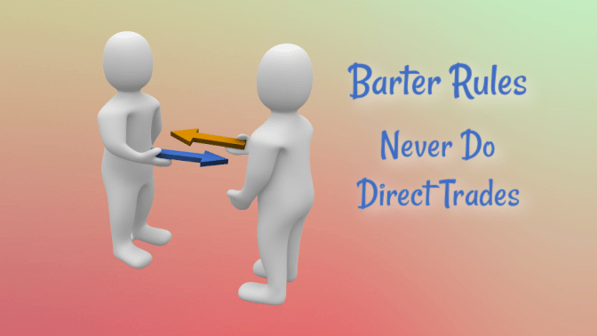 Rules For Bartering, Barter Rules Never Do Direct Trades