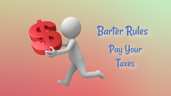Rules For Bartering, Barter Rules Pay Your Taxes
