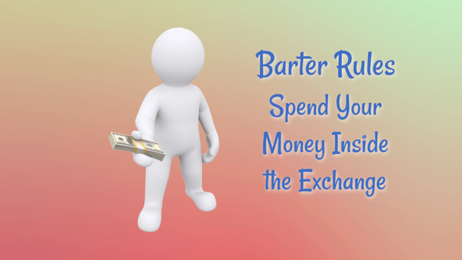 Rules For Bartering, Barter Rules Spend Your Money Inside the Exchange