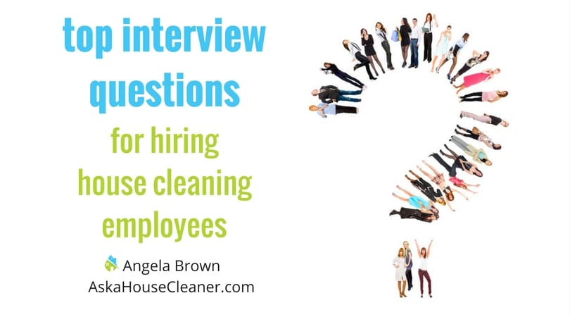 interview questions for house cleaners  savvycleaner  u0026gt  ask