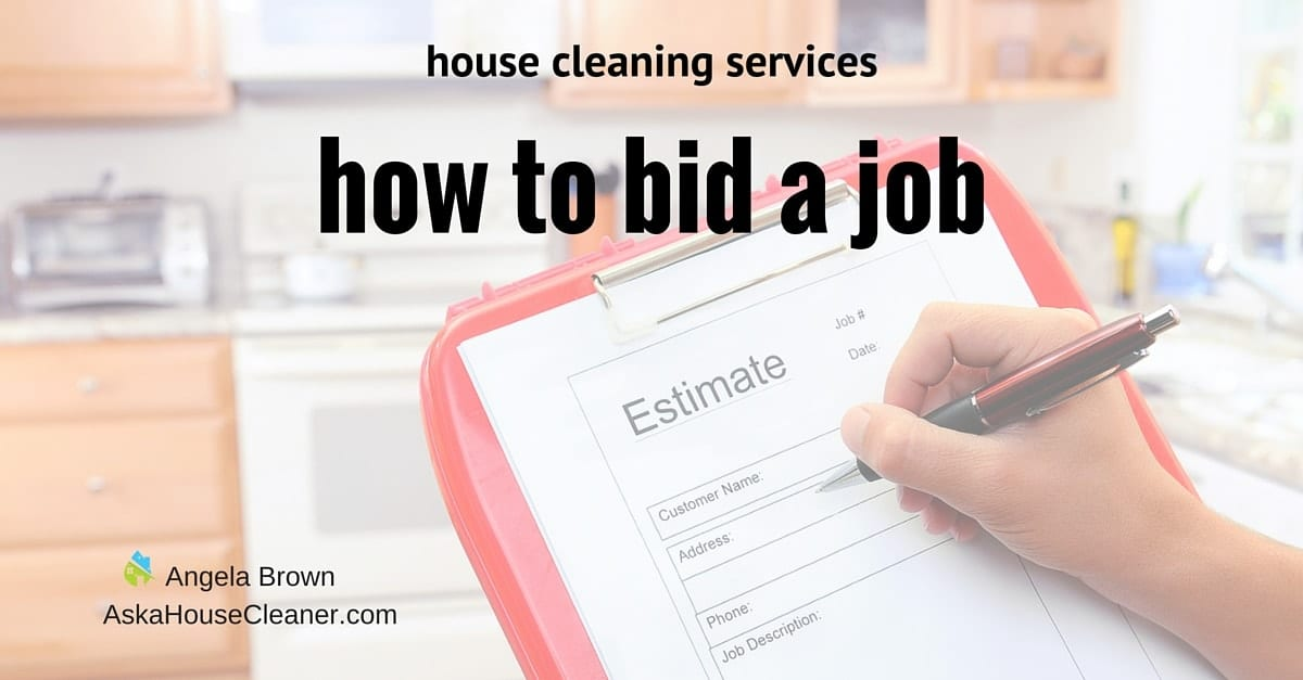 how to bid a house cleaning job savvycleaner